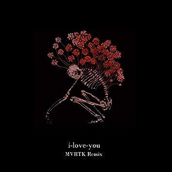 I-Love-You (Mvrtk Remix)