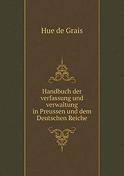Paperback Handbuch der Verfassung und Verwaltung in Preussen und Dem Deutschen Reiche [German] Book