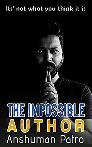 The Impossible Author: It's not what you think it is (English Edition)