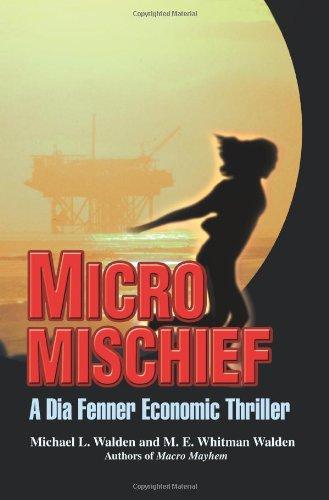 Micro Mischief: A Dia Fenner Economic Thriller