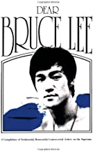 Dear Bruce Lee: A Compilation of Sentimental, Remorseful, Controversial Letters on the Superstar