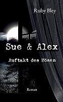 Sue und Alex: Auftakt des Boesen