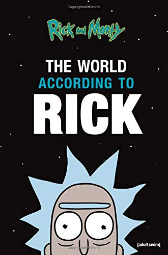 The World According to Rick (A Rick and Morty Book)