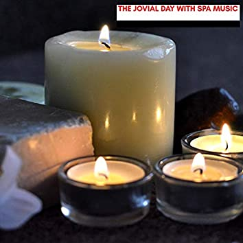The Jovial Day With Spa Music