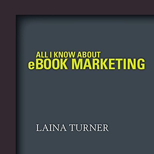 All I Know About e-Book Marketing audiobook cover art