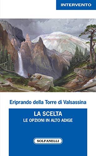 La scelta. Le opzioni in Alto Adige