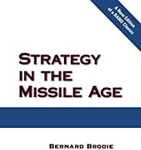 Strategy in the Missile Age by Brodie, Bernard (2007) Paperback