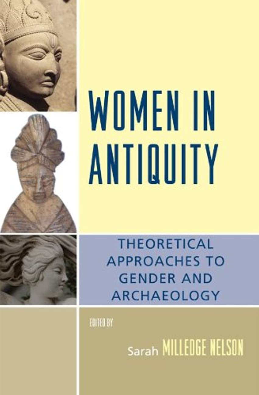 エージェントアームストロングアスペクトWomen in Antiquity: Theoretical Approaches to Gender and Archaeology (English Edition)