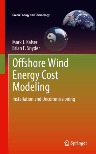 Offshore Wind Energy Cost Modeling: Installation and Decommissioning (Green Energy and Technology Book 85) (English Edition)