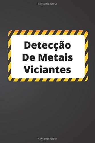 Detecção De Metais Viciantes: Diário de bordo para detectores de metais, controle suas estatísticas de detecção de metais e melhore suas habilidades, presente para os detectores de metais