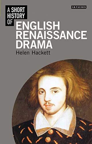 A Short History of English Renaissance Drama (Short Histories)