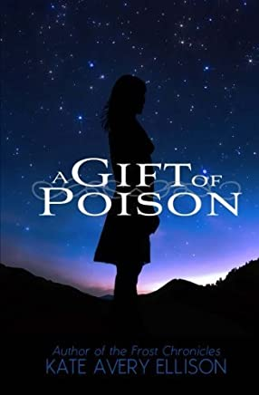 A Gift of Poison by Kate Avery Ellison(2014-10-24)