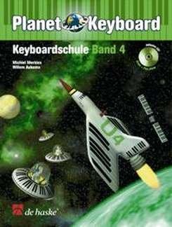 PLANET KEYBOARD 4 - KEYBOARDSCHULE 4 - arrangiert für Keyboard - mit CD [Noten / Sheetmusic] Komponist: MERKIES MICHIEL + AUKEMA WILLEM