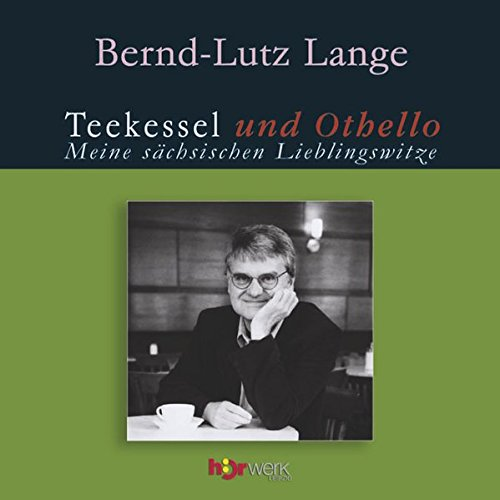 Teekessel und Othello. CD: Meine sächsischen Lieblingswitze
