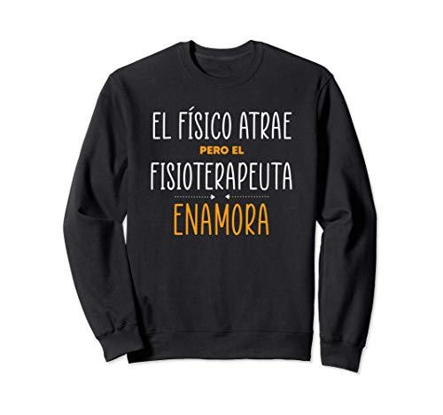 Regalos para FISIOTERAPEUTAS - EL FISIOTERAPEUTA Enamora Sudadera
