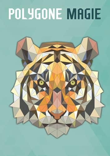 Polygone Magie: Das etwas andere Malbuch mit 50 tollen polygonen Tieren für Kinder ab 8+ Jahren zum Ausmalen & als Kopiervorlage für PädagogInnen. (Kunst der Formen, Band 5)
