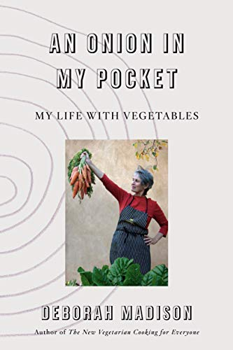 An Onion in My Pocket: My Life with Vegetables