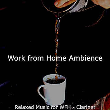 Relaxed Music for WFH - Clarinet