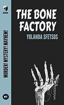 The Bone Factory (Murder! Mystery! Mayhem! Book 5) by [Yolanda Sfetsos]