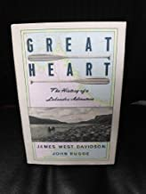 Great Heart: the History of a Labrador Adventure by James West Davidson, John Rugge (1988) Hardcover