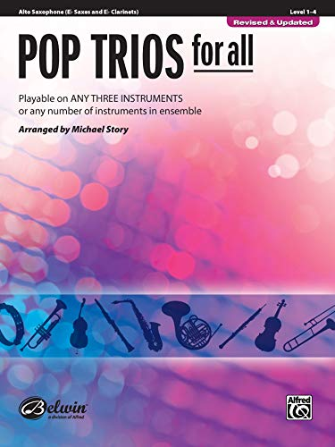 Pop Trios for All: E-flat Alto Saxophone, E-flat Clarinet (For All Series)