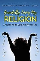 Gracefully Losing My Religion