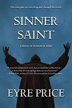 Sinner Saint  A Novel of Francis of Assisi