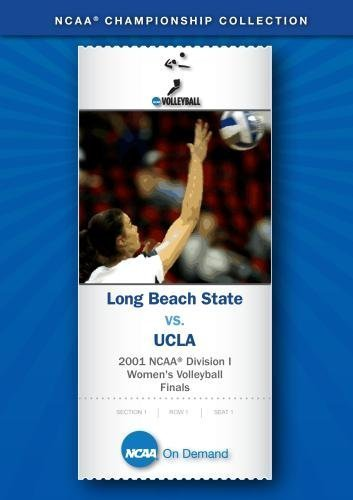 2001 NCAA(r) Division I Women's Volleyball Finals - Long Beach State vs. UCLA