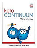 ketoCONTINUUM Workbook: The Steps to be Consistently Keto for Life