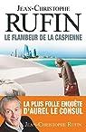 Le flambeur de la Caspienne par Rufin