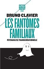 Les fantômes familiaux de Bruno Clavier