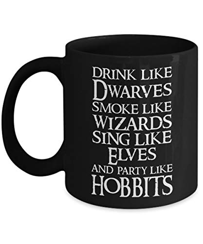 Drink Like Dwarves Smoke Like Wizards Sing Like Elves And Party Like Hobbits Taza de café, color negro, 11 oz - Regalos únicos