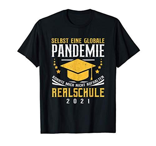 Realschule 2021 Abschluss Globale Pandemie Mittlere Reife T-Shirt