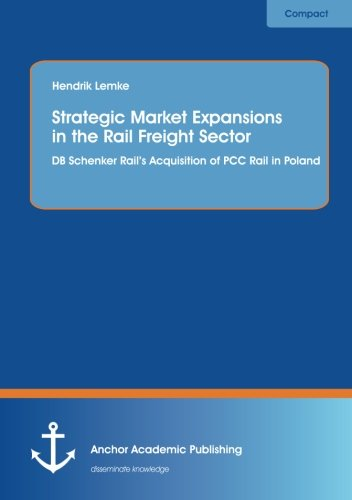 Strategic Market Expansions in the Rail Freight Sector: Db Schenker Rail's Acquisition of Pcc Rail in Poland