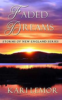 Faded Dreams (Storms of New England): Book 6 by [Kari Lemor]