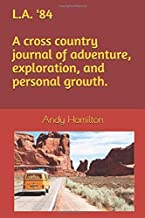 L.A. '84: A cross country journal of adventure, exploration, and personal growth. (Reflections)