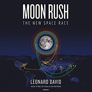 Moon Rush     The New Space Race              Written by:                                                                                                                                 Leonard David,                                                                                        Cassandra de Cuir - producer                               Narrated by:                                                                                                                                 Dan Woren                      Length: 6 hrs and 21 mins     Not rated yet     Overall 0.0