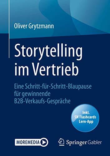 Storytelling im Vertrieb: Eine Schritt-für-Schritt-Blaupause für gewinnende B2B-Verkaufs-Gespräche