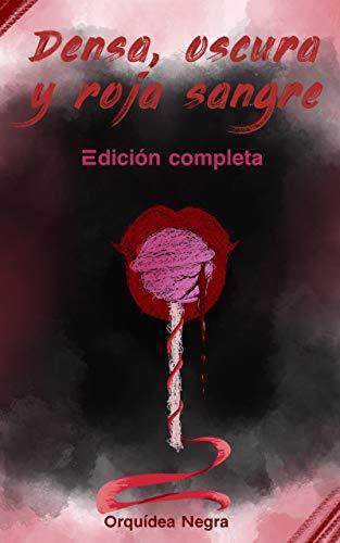 Densa, oscura y roja sangre: Edición Completa (Barcrane nº 1) de Orquídea Negra