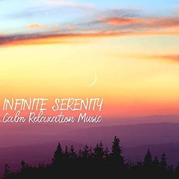 Infinite Serenity (Calm Relaxation Music)