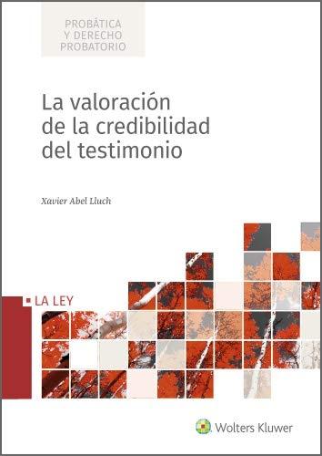 La valoración de la credibilidad del testimonio eBook: Abel Lluch ...