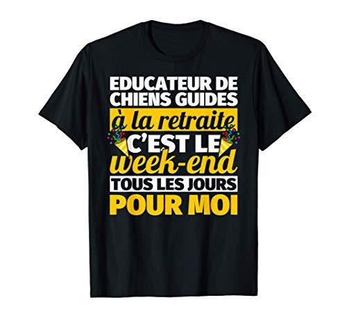 Educateur de chiens guides à la retraite cadeau drôle T-Shirt