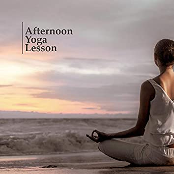 Afternoon Yoga Lesson: Compilation of Ambient Music for Meditation, Yoga Training, Body Relaxation