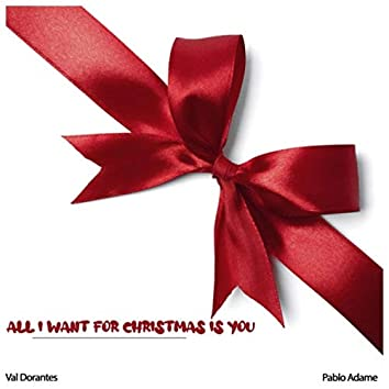 All I Want for Christmas Is You (feat. Pablo Adame)