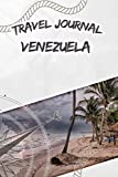 Travel Journal Venezuela: Travel diary and logbook for your adventure. Includes quotes, travel dates, packing list, to-do list, travel planner, important information and funny travel games.