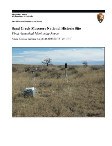 Sand Creek Massacre National Historic Site: Final Acoustical Monitoring Report (Natural Resource Technical Report NPS/NRSS/NRTR?2011/475)