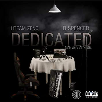 Dedicated (feat. YH D.Spencer & Mikemadethe808s)