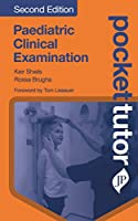 Pocket Tutor Paediatric Clinical Examination: Second Edition