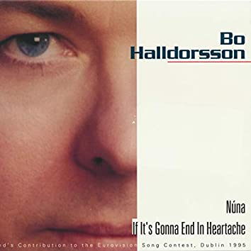 Núna / If It's Gonna End in Heartache