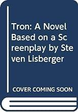 Tron: A Novel Based on a Screenplay by Steven Lisberger